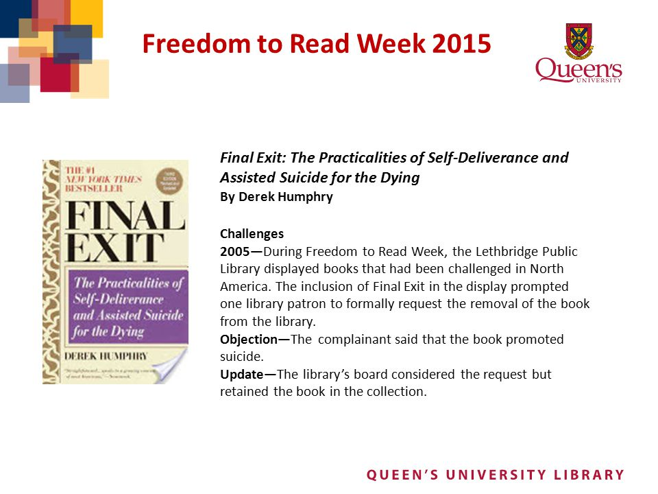 Freedom to Read Week 2015 Final Exit: The Practicalities of Self-Deliverance and Assisted Suicide for the Dying.