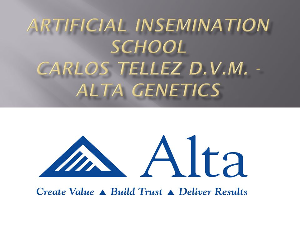 ARTIFICIAL INSEMINATION SCHOOL CARLOS TELLEZ D.V.M. - ALTA GENETICS