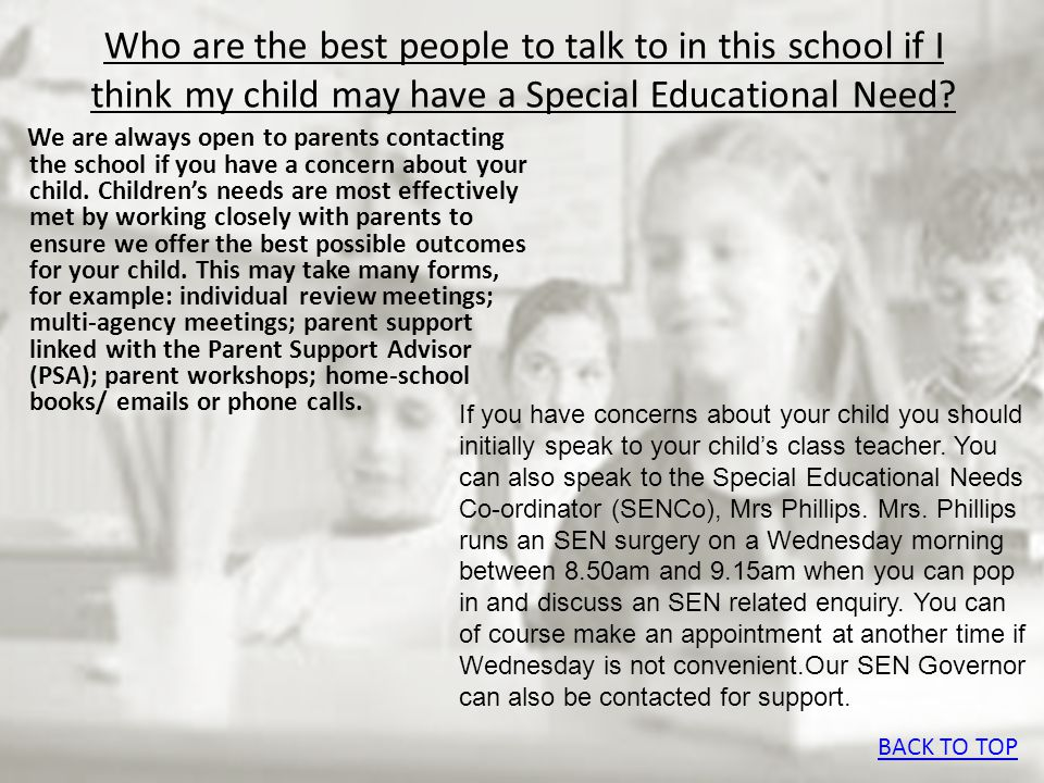 Who are the best people to talk to in this school if I think my child may have a Special Educational Need