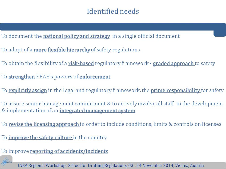 Identified needs To document the national policy and strategy in a single official document.