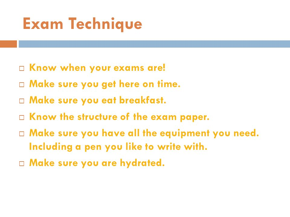 Exam Technique Know when your exams are!