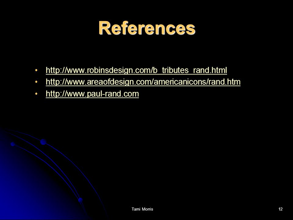 References http://www.robinsdesign.com/b_tributes_rand.html