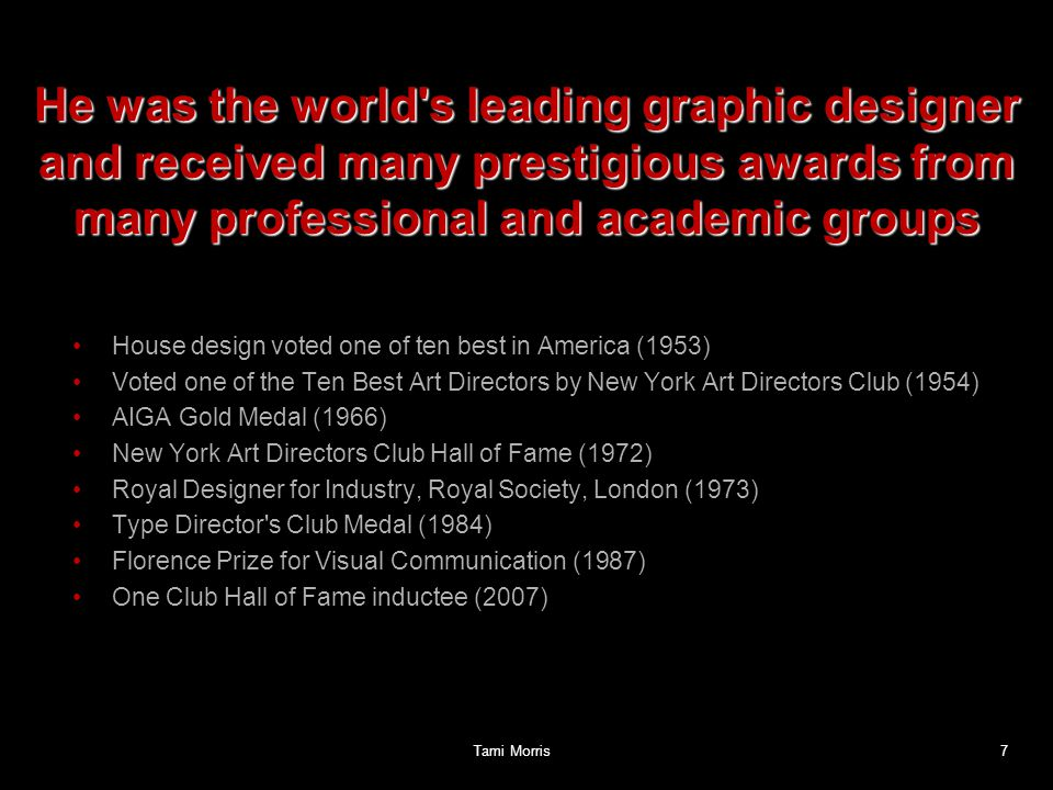 He was the world s leading graphic designer and received many prestigious awards from many professional and academic groups