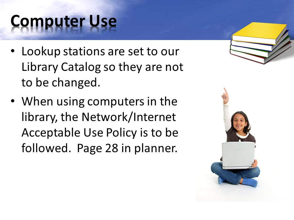 Computer Use Lookup stations are set to our Library Catalog so they are not to be changed.