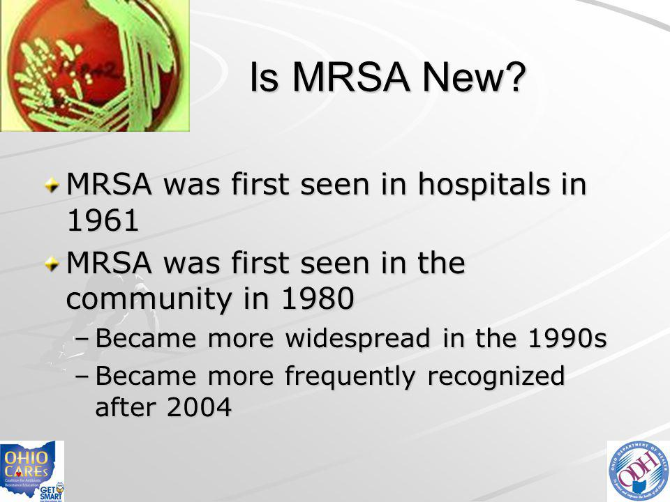Is MRSA New MRSA was first seen in hospitals in 1961