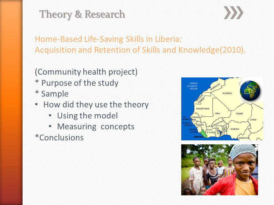 Theory & Research Home-Based Life-Saving Skills in Liberia: Acquisition and Retention of Skills and Knowledge(2010).