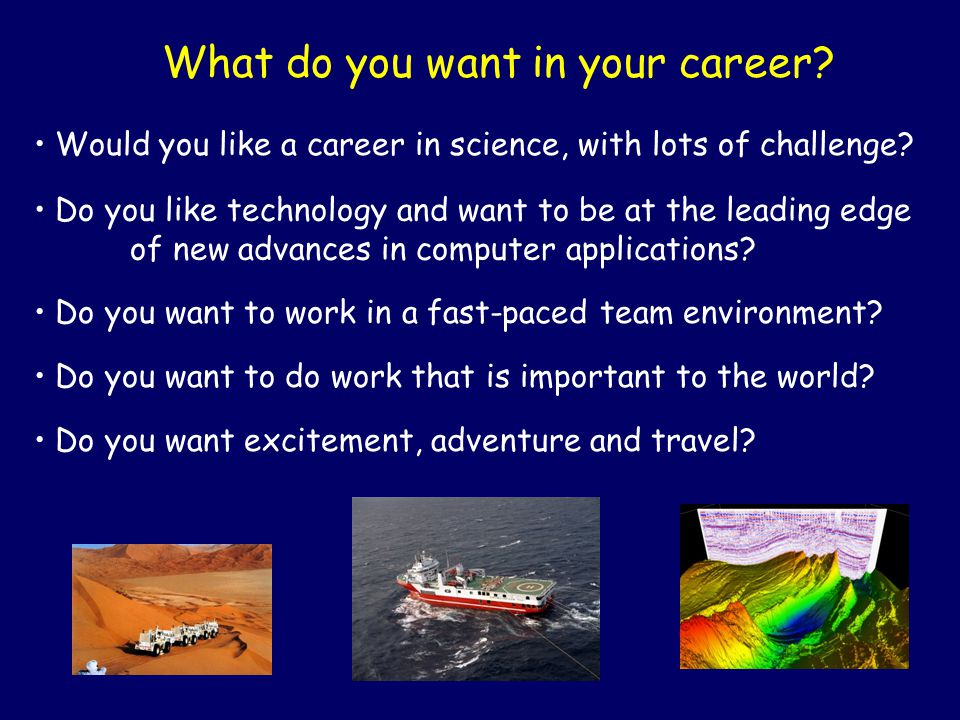 What do you want in your career