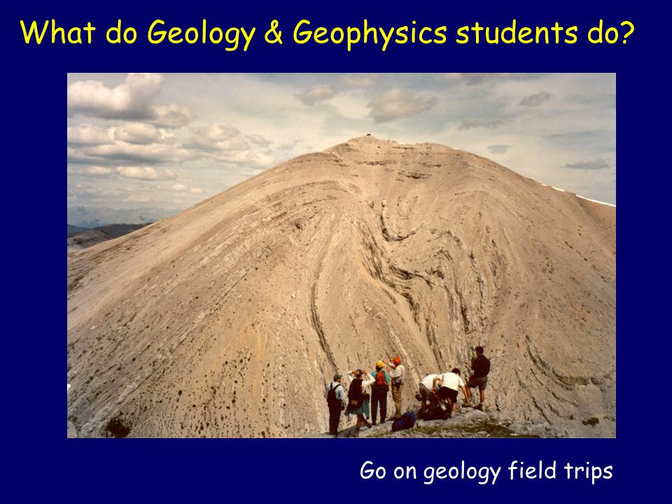 What do Geology & Geophysics students do