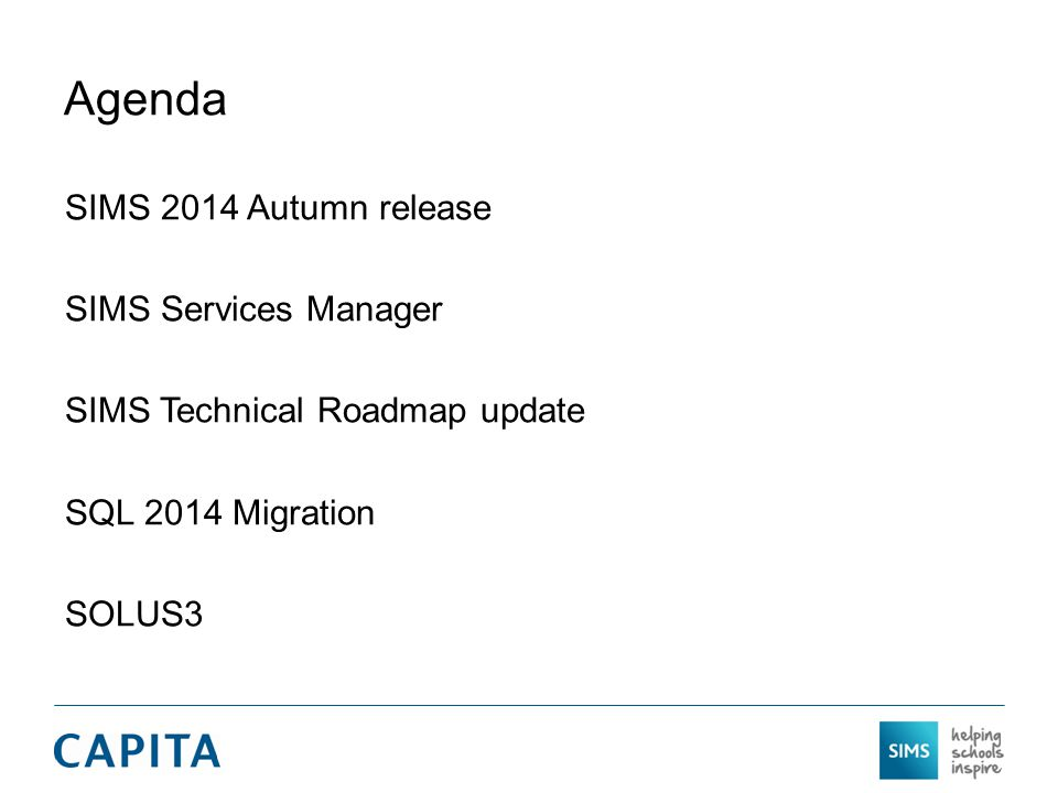 Agenda SIMS 2014 Autumn release SIMS Services Manager