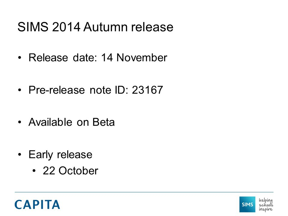 SIMS 2014 Autumn release Release date: 14 November