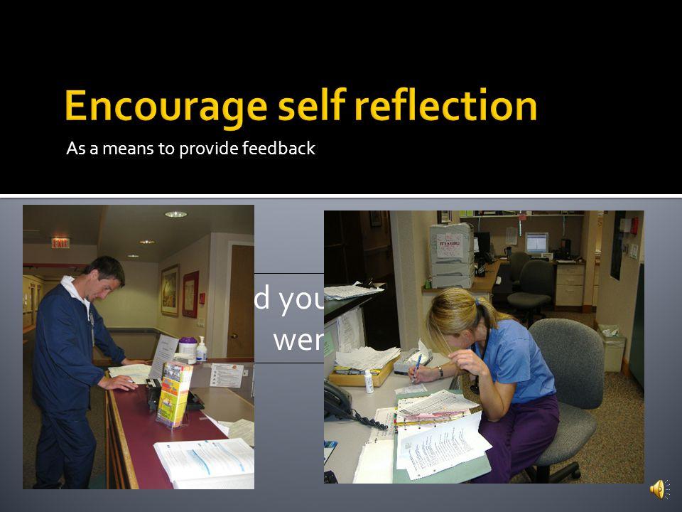 Encourage self reflection