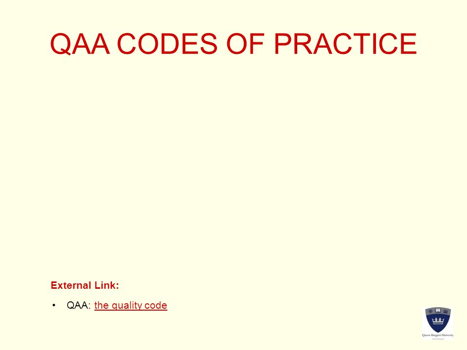 QAA CODES OF PRACTICE External Link: QAA: the quality code