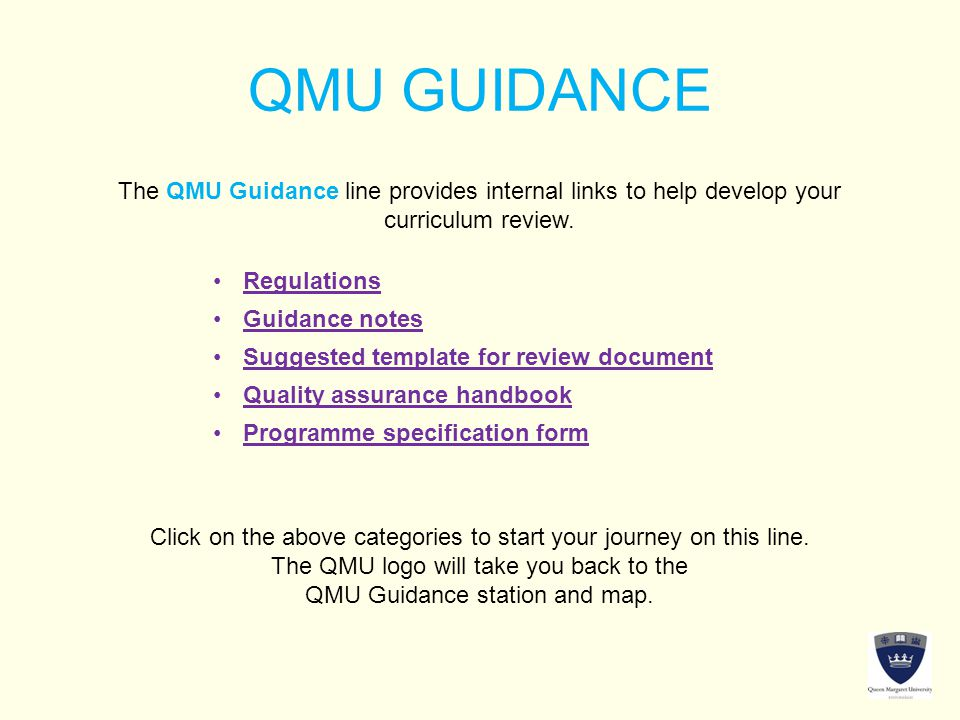 QMU GUIDANCE The QMU Guidance line provides internal links to help develop your curriculum review.