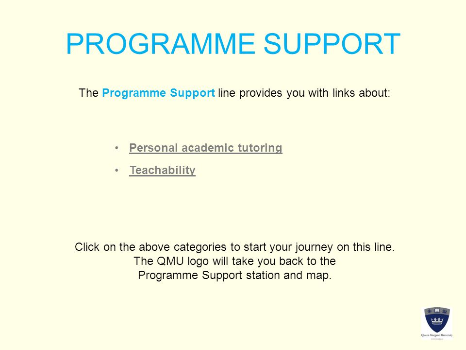 PROGRAMME SUPPORT The Programme Support line provides you with links about: Click on the above categories to start your journey on this line.