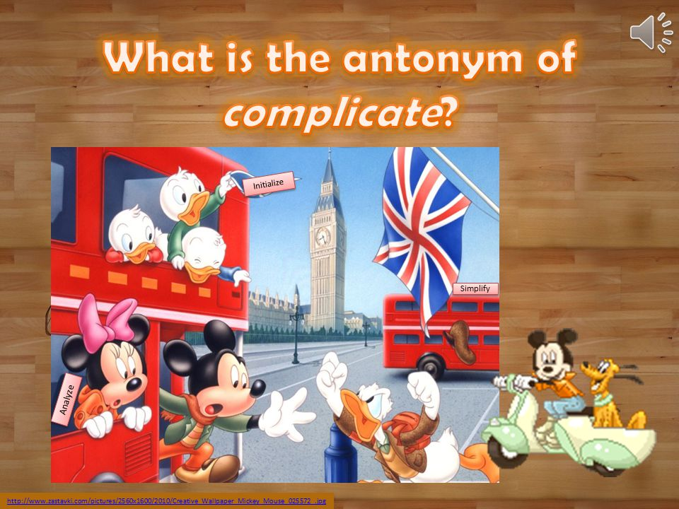 What is the antonym of complicate