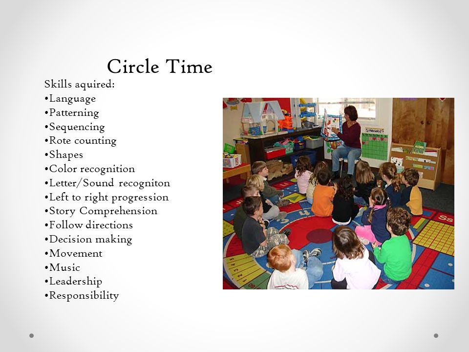 Circle Time Skills aquired: Language Patterning Sequencing