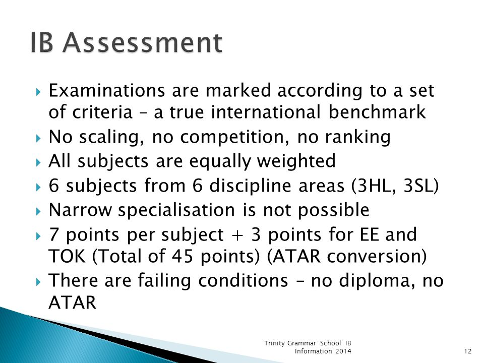 IB Assessment Examinations are marked according to a set of criteria – a true international benchmark.