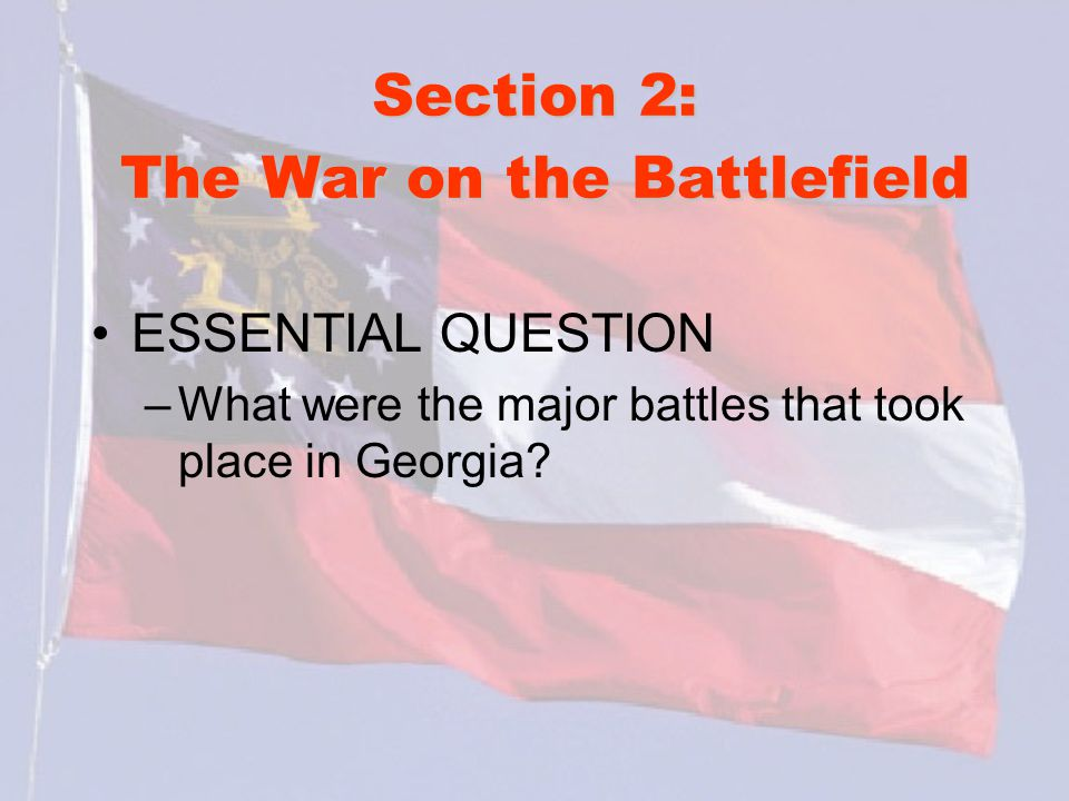 Section 2: The War on the Battlefield