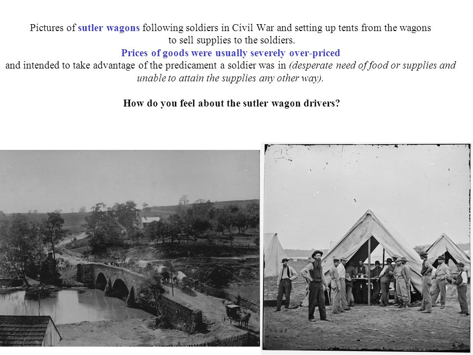 Pictures of sutler wagons following soldiers in Civil War and setting up tents from the wagons to sell supplies to the soldiers.