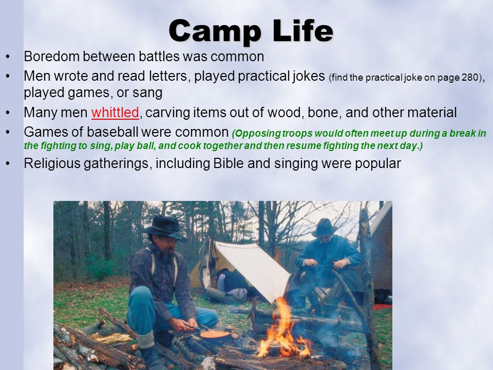 Camp Life Boredom between battles was common