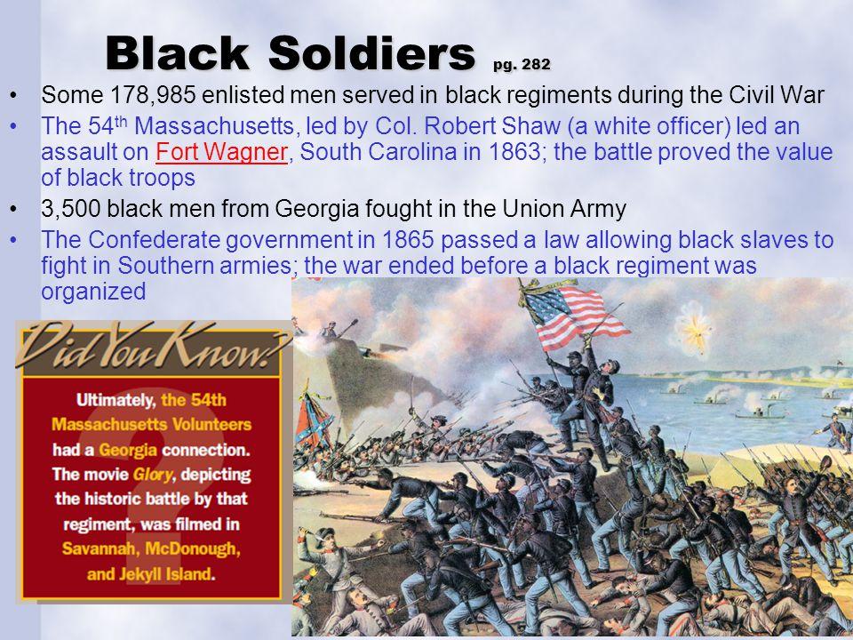 Black Soldiers pg. 282 Some 178,985 enlisted men served in black regiments during the Civil War.