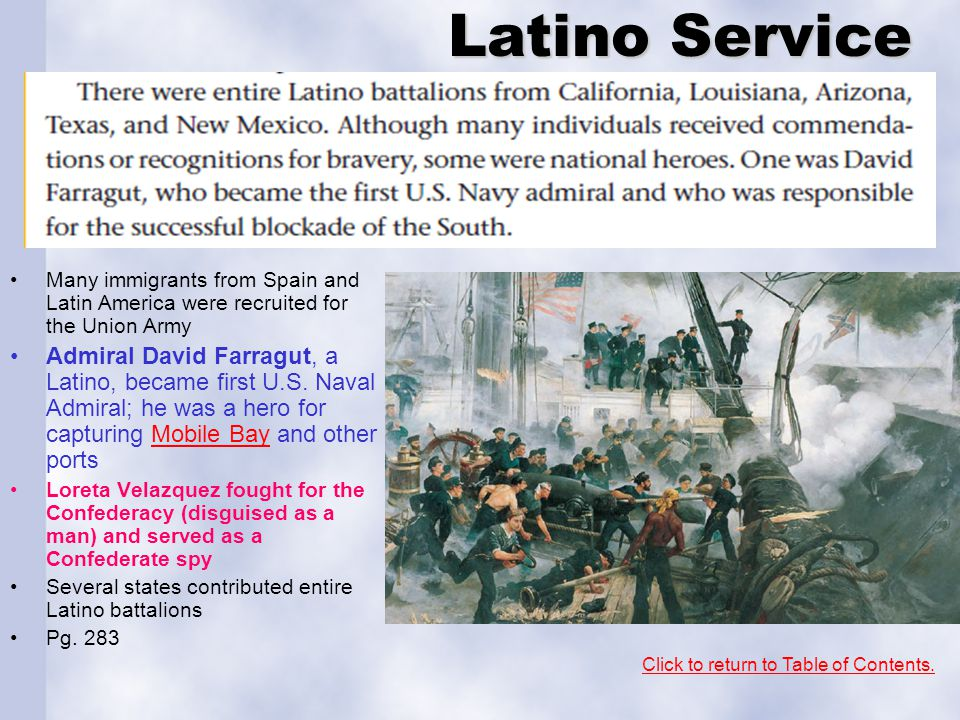Latino Service Many immigrants from Spain and Latin America were recruited for the Union Army.