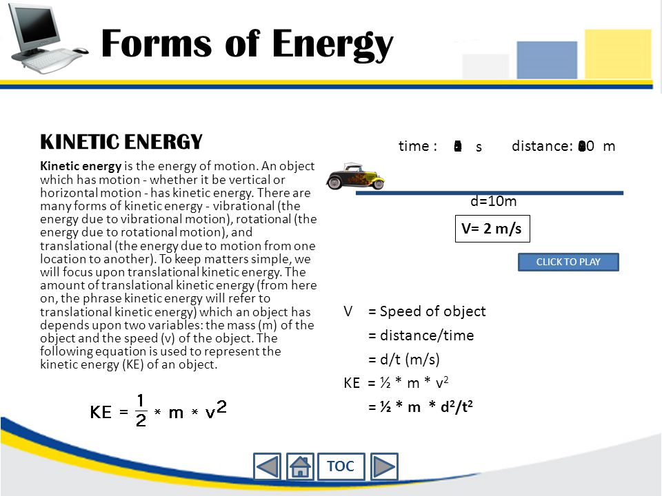 Forms of Energy KINETIC ENERGY time : 2 1 3 5 4 s distance: 4 2 6 8 10