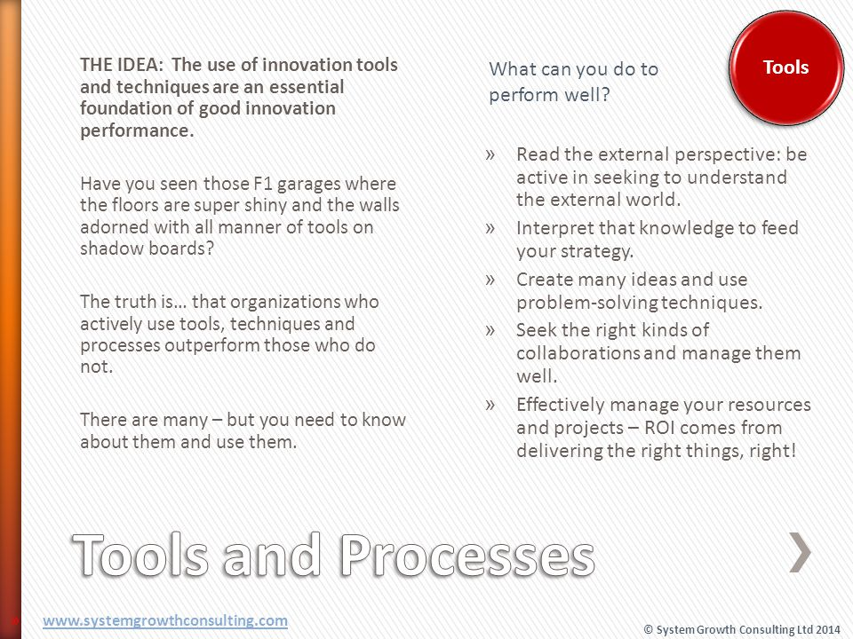Tools and Processes Tools What can you do to perform well