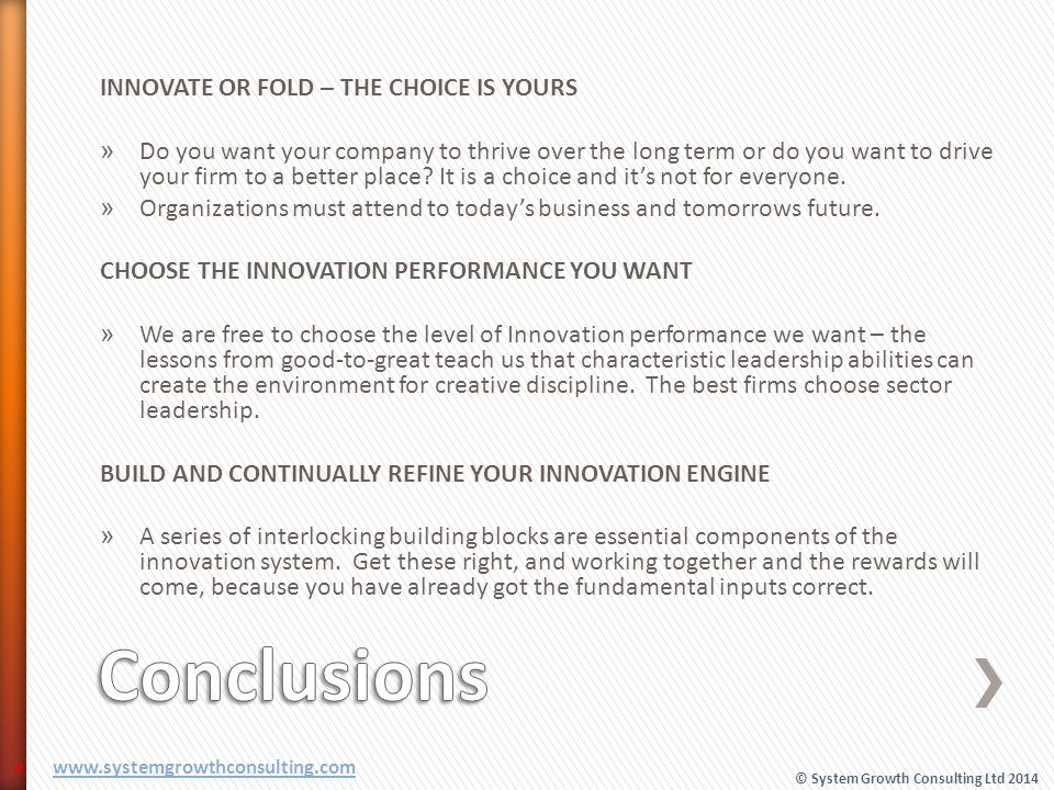 Conclusions INNOVATE OR FOLD – THE CHOICE IS YOURS