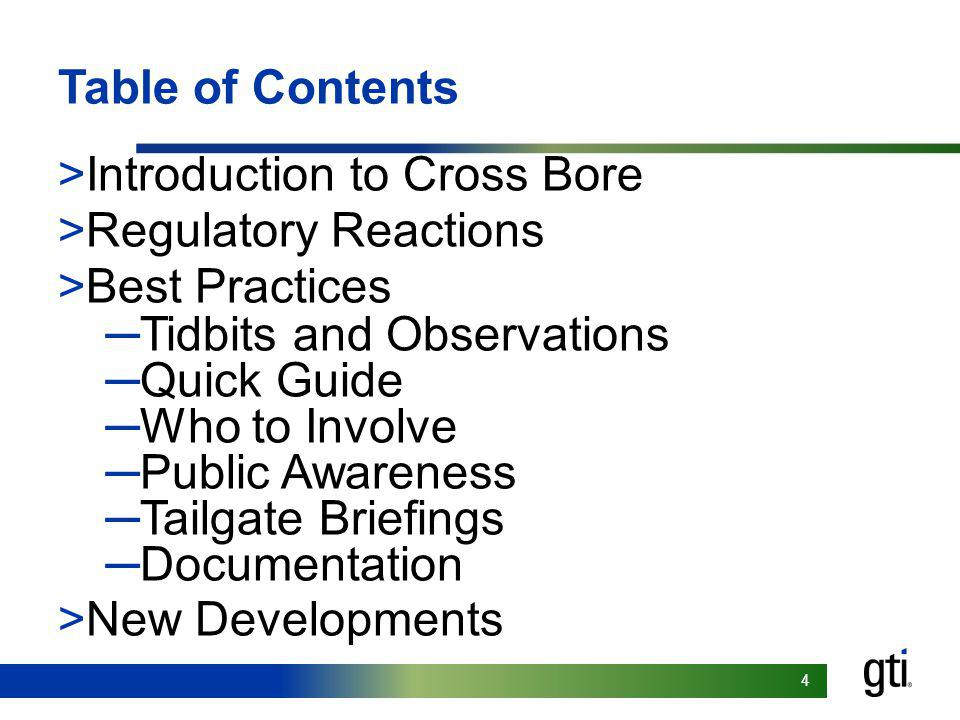 Table of Contents Introduction to Cross Bore. Regulatory Reactions. Best Practices. Tidbits and Observations.
