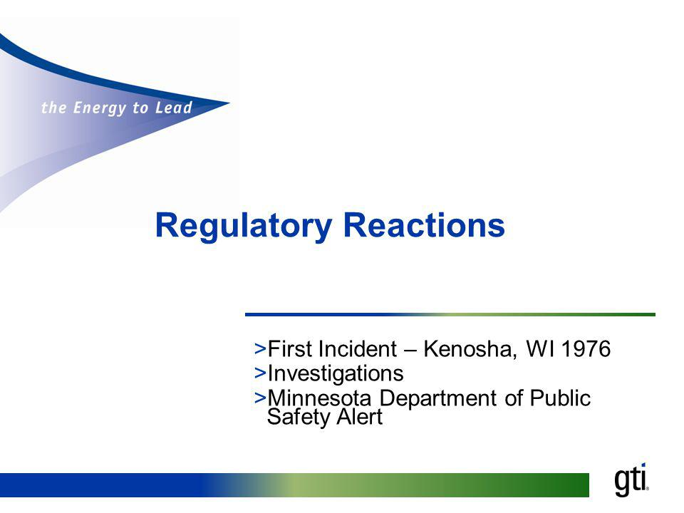 Regulatory Reactions First Incident – Kenosha, WI 1976 Investigations