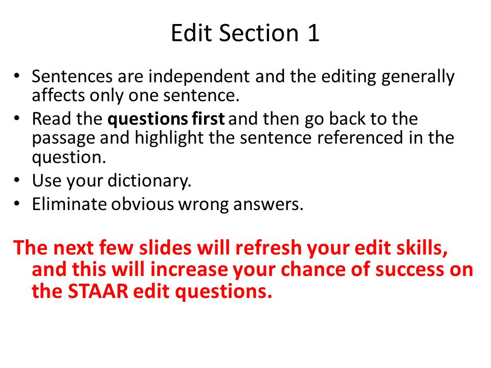 Edit Section 1 Sentences are independent and the editing generally affects only one sentence.