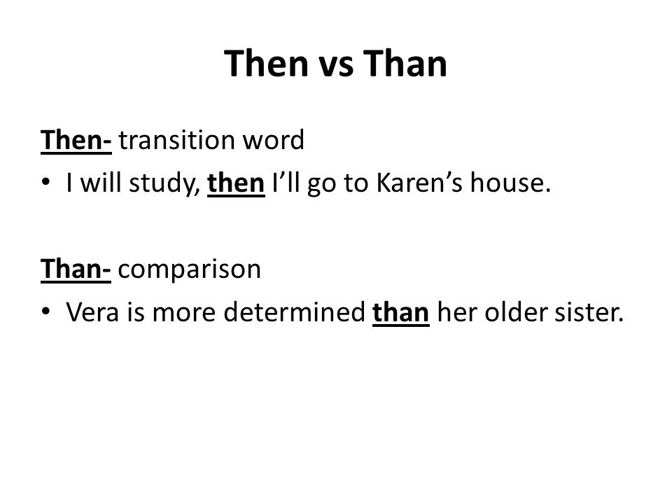 Then vs Than Then- transition word