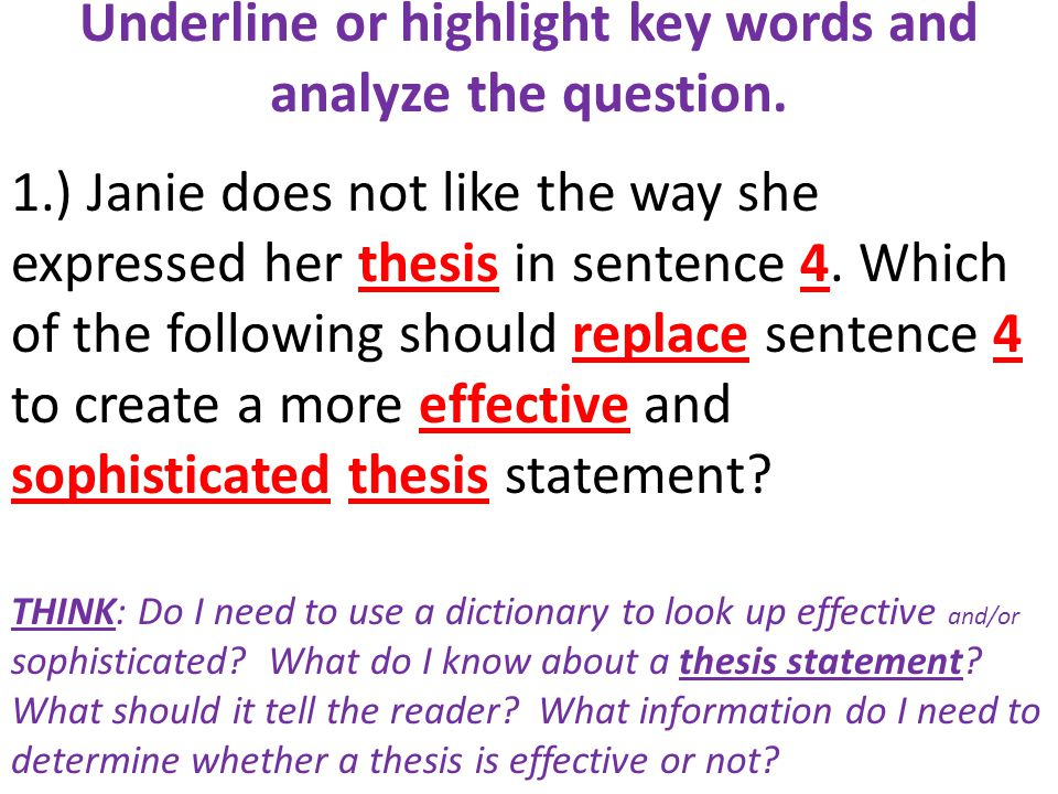 Underline or highlight key words and analyze the question.