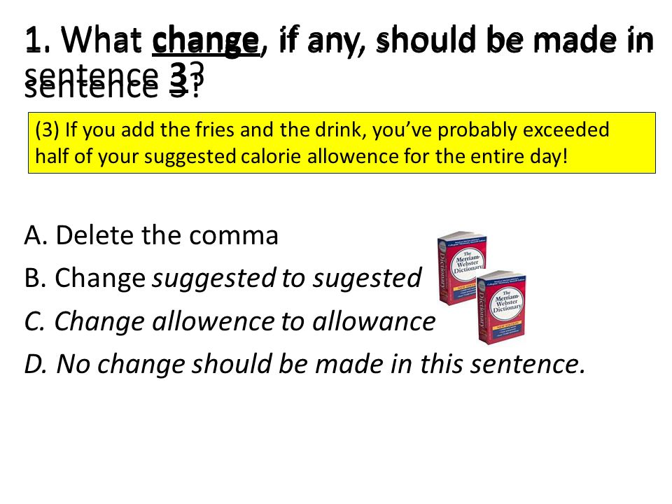 1. What change, if any, should be made in sentence 3