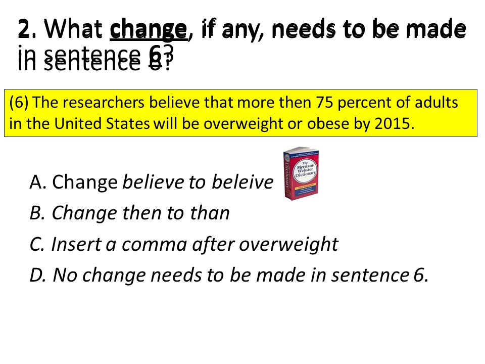 2. What change, if any, needs to be made in sentence 6