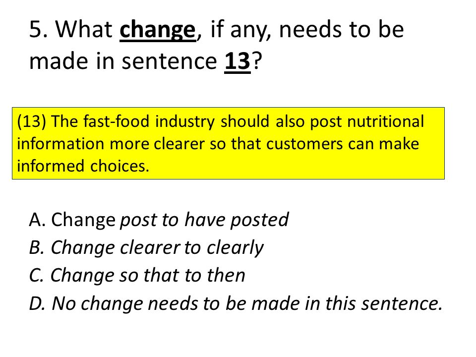 5. What change, if any, needs to be made in sentence 13
