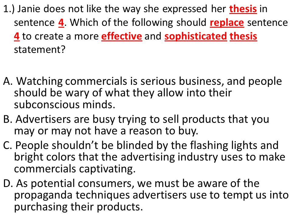 1.) Janie does not like the way she expressed her thesis in sentence 4. Which of the following should replace sentence 4 to create a more effective and sophisticated thesis statement