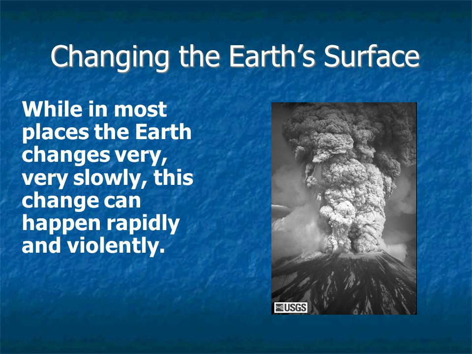 Changing the Earth's Surface
