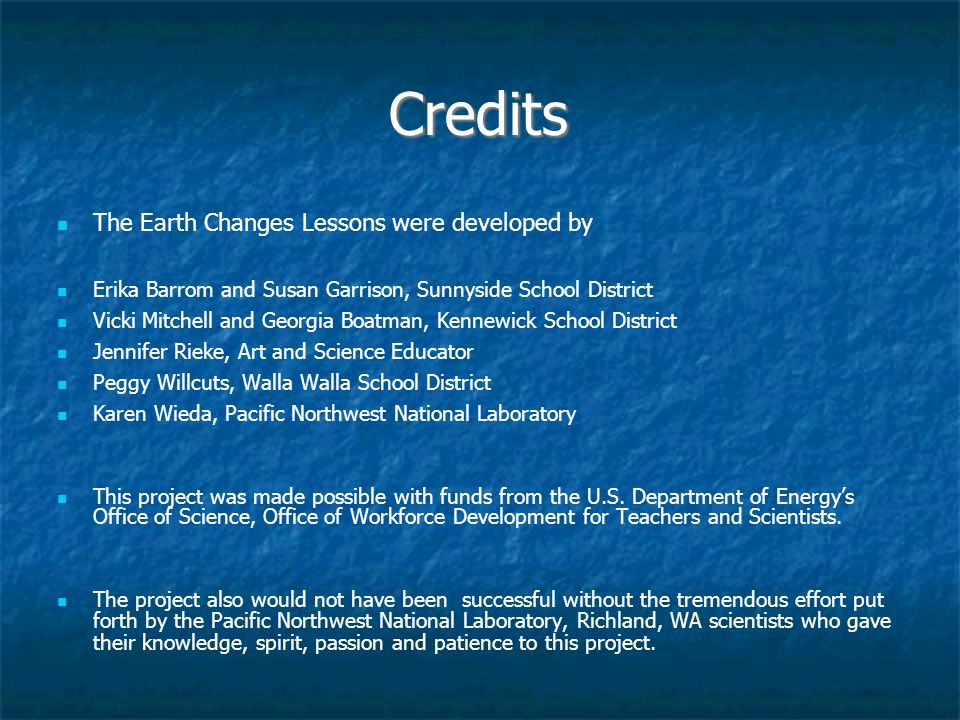 Credits The Earth Changes Lessons were developed by