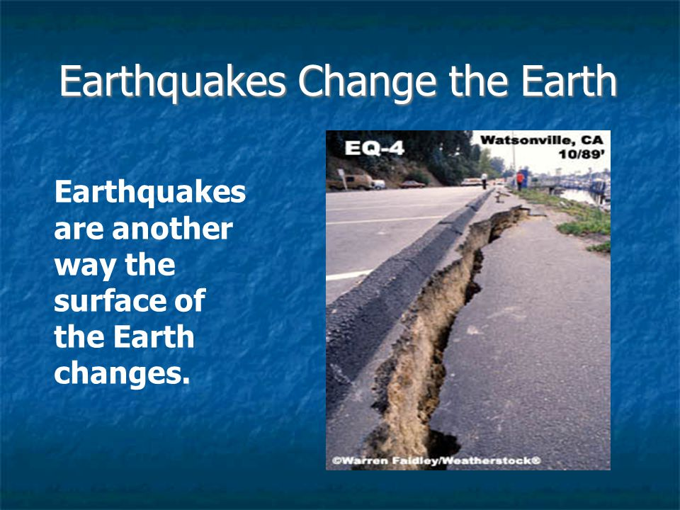 Earthquakes Change the Earth