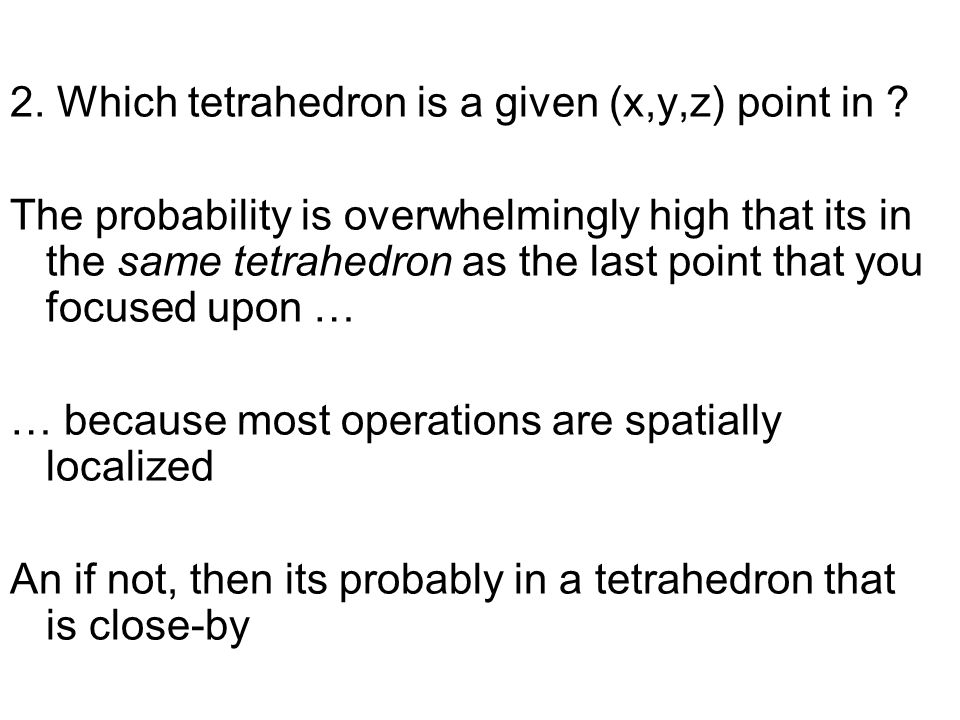 2. Which tetrahedron is a given (x,y,z) point in