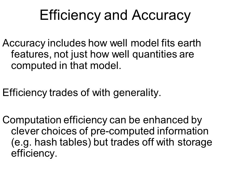 Efficiency and Accuracy