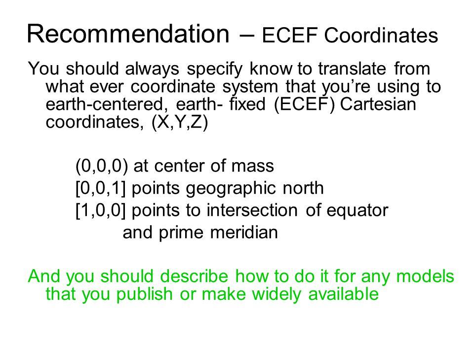 Recommendation – ECEF Coordinates
