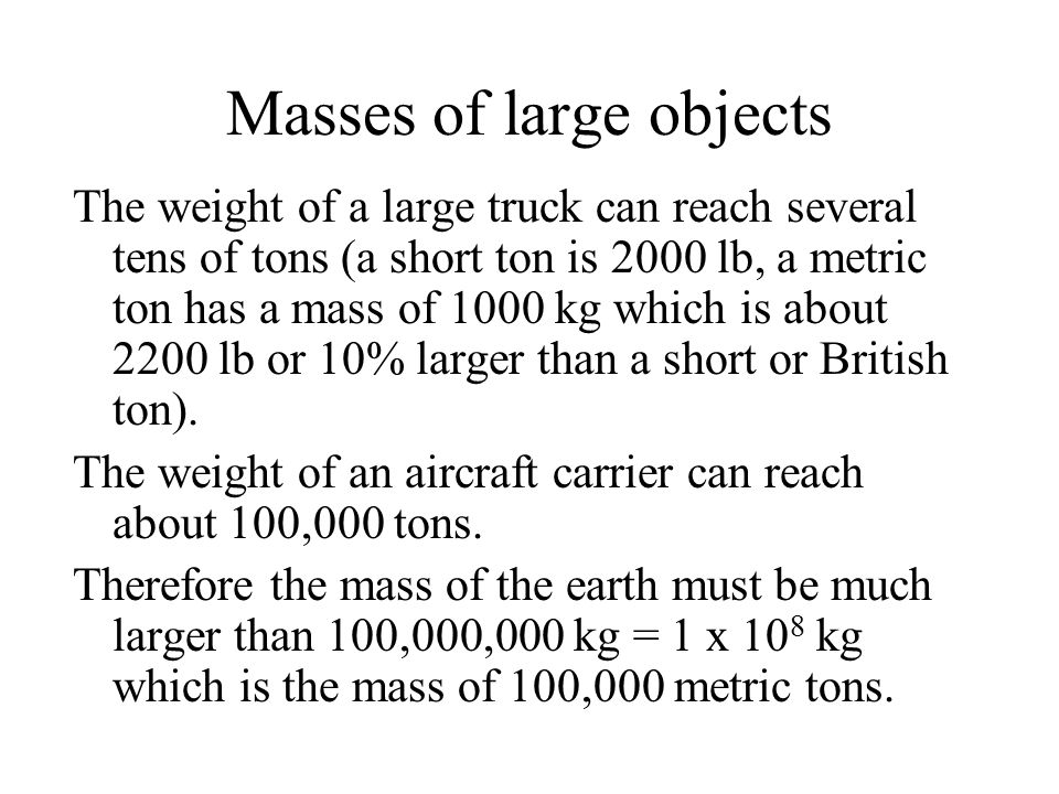 Masses of large objects