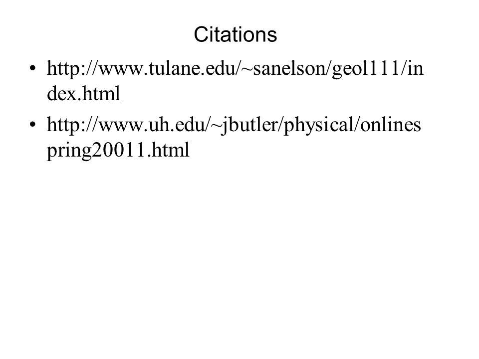 Citations http://www.tulane.edu/~sanelson/geol111/index.html.