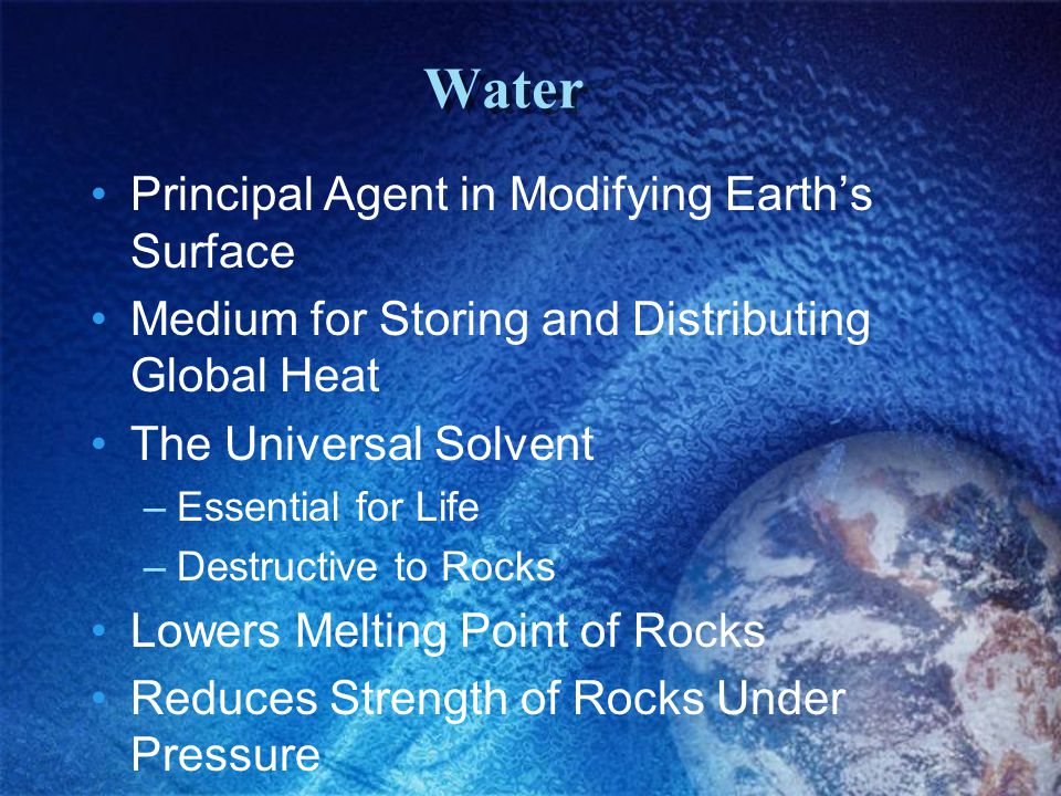 Water Principal Agent in Modifying Earth's Surface