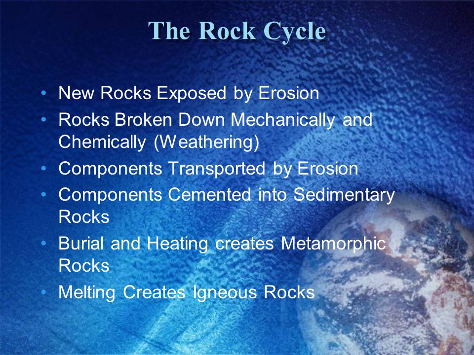 The Rock Cycle New Rocks Exposed by Erosion