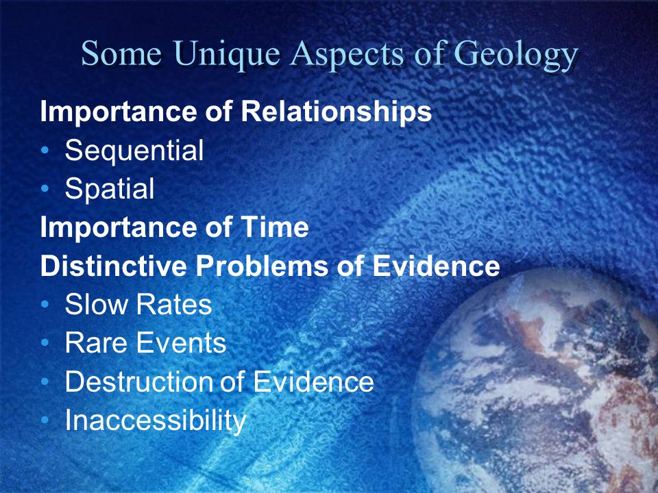 Some Unique Aspects of Geology