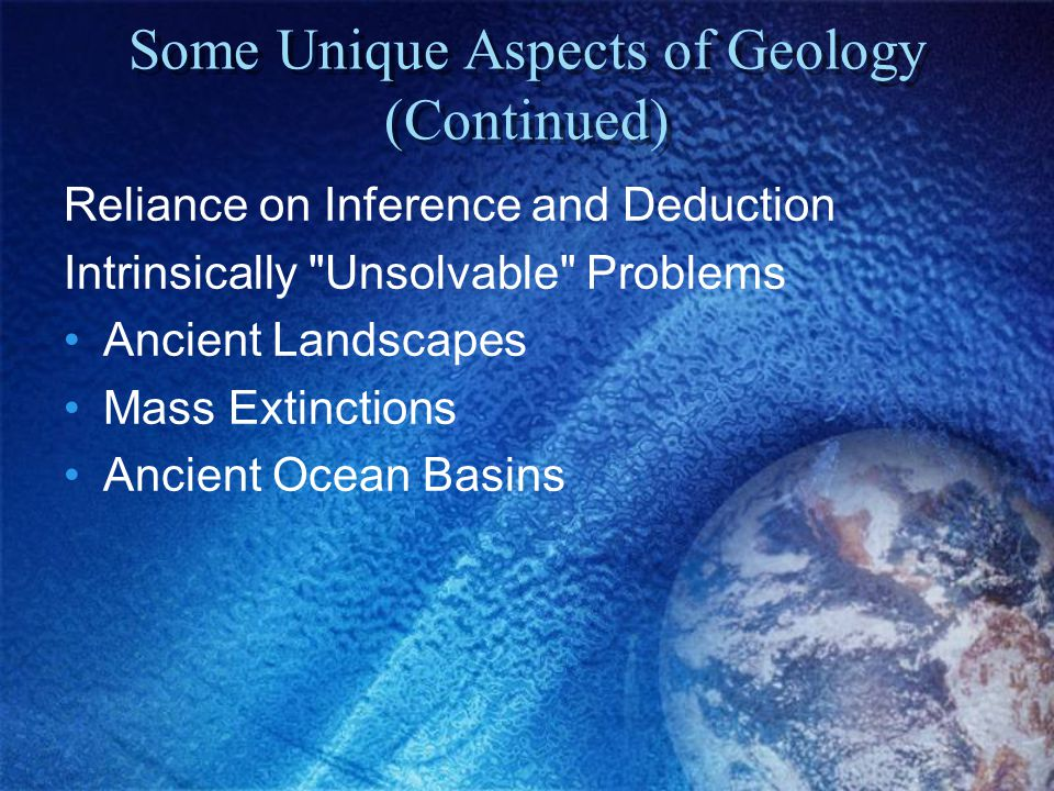 Some Unique Aspects of Geology (Continued)